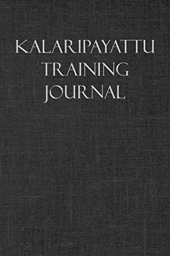 Kalaripayattu Training Journal: Notebook and workout diary: For training session notes by Martial Arts Journals