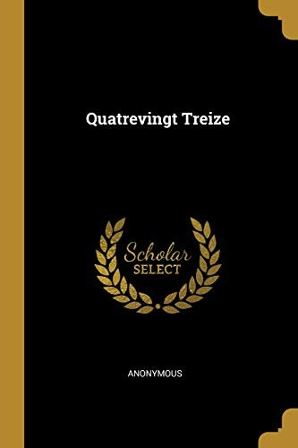 Quatrevingt Treize (French Edition) by Anonymous