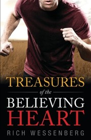 Cover of: Treasures of the Believing Heart | Rich Wessenberg