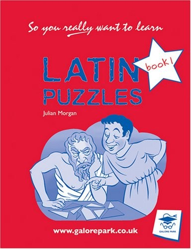Latin Puzzles Book 1 (So You Really Want to Learn) by Julian Morgan