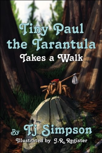 Tiny Paul the Tarantula Takes a Walk by Tj Simpon