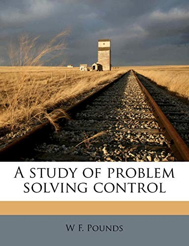 A study of problem solving control by W F. Pounds