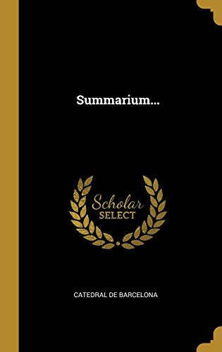 Summarium... (Latin Edition) by Catedral de Barcelona