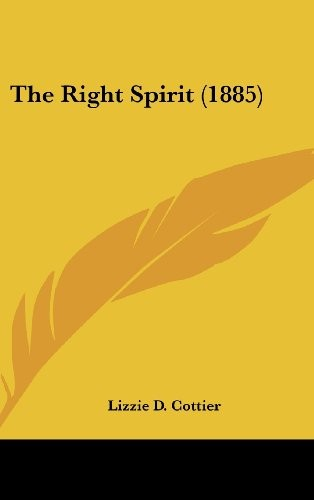 The Right Spirit (1885) by Lizzie D. Cottier