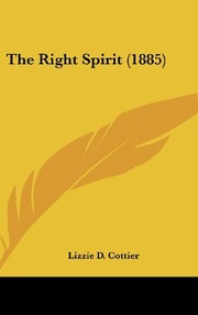 Cover of: The Right Spirit (1885) | Lizzie D. Cottier