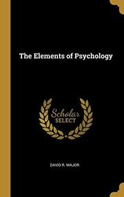 Cover of: The Elements of Psychology | David R. Major