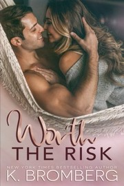 Cover of: Worth the Risk | K. Bromberg