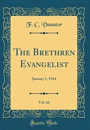 Cover of: The Brethren Evangelist, Vol. 66: January 1, 1944 (Classic Reprint) | F. C. Vanator