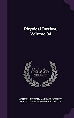 Physical Review, Volume 34 by