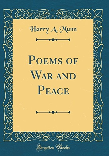 Poems of War and Peace (Classic Reprint) by Harry A. Munn