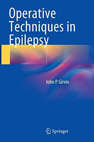 Operative Techniques in Epilepsy by John P. P. Girvin