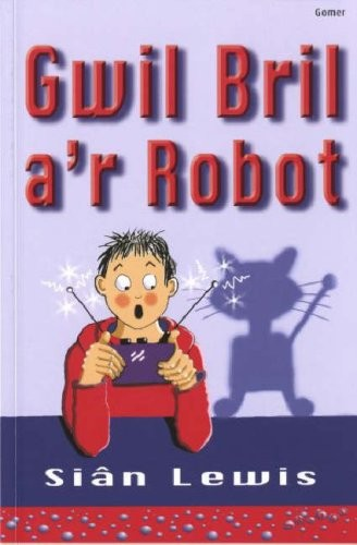 Gwil Bril A'r Robot by Sian Lewis