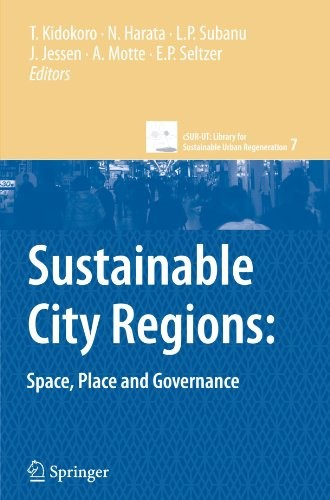 Sustainable City Regions:: Space, Place and Governance (cSUR-UT Series: Library for Sustainable Urban Regeneration) by