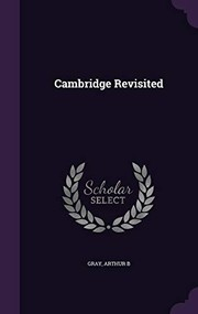 Cover of: Cambridge Revisited | Arthur B Gray
