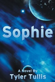 Cover of: Sophie | Tyler Tullis