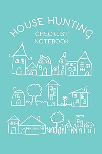 House Hunting Checklist Notebook: Checklists for House Finding, Moving, and A New Home by House Home Studio