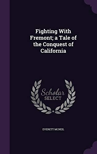 Fighting with Fremont; A Tale of the Conquest of California by Everett McNeil