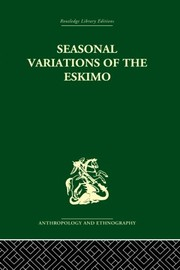Cover of: Seasonal Variations of the Eskimo (Routledge Library Editions: Anthropology and Ethnography) | Marcel Mauss