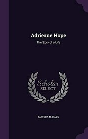 Cover of: Adrienne Hope: The Story of a Life | Matilda M Hays