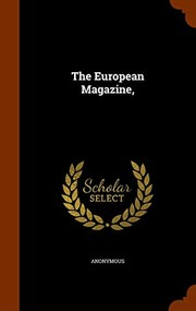 Cover of: The European Magazine, | Anonymous