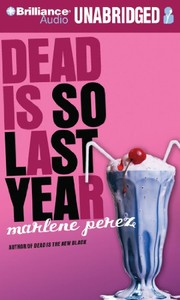 Cover of: Dead Is So Last Year (Dead Is Series) | Marlene Perez