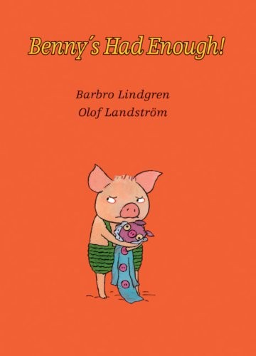Benny's Had Enough! (Turtleback School & Library Binding Edition) by Barbro Lindgren