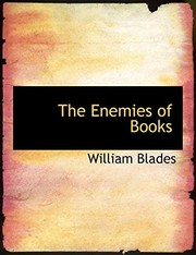 Cover of: The Enemies of Books (Large Print Edition) | William Blades