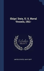 Cover of: Ships' Data, U. S. Naval Vessels, 1911- |