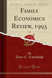 Cover of: Family Economics Review, 1993, Vol. 6 (Classic Reprint) | Joan C Courtless
