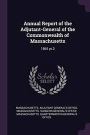 Cover of: Annual Report of the Adjutant-General of the Commonwealth of Massachusetts: 1865 Pt.2 |