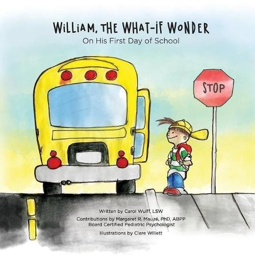 William, the What-If Wonder: On His First Day of School by Carol Wulff