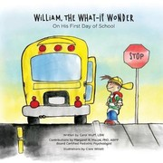 Cover of: William, the What-If Wonder: On His First Day of School | Carol Wulff