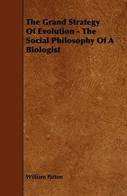 Cover of: The Grand Strategy of Evolution - The Social Philosophy of a Biologist | William Patten