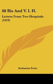 Cover of: 88 Bis And V. I. H.: Letters From Two Hospitals (1919) | Katharine Foote