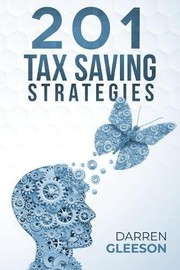 Cover of: 201 Tax Saving Strategies | Darren Gleeson
