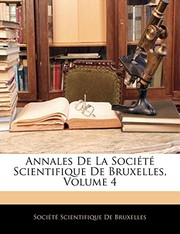 Cover of: Annales De La Société Scientifique De Bruxelles, Volume 4 (French Edition) |
