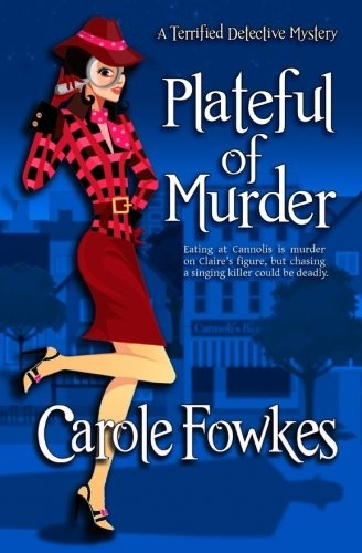Plateful of Murder (A Terrified Detective Mystery) (Volume 1) by Carole Fowkes