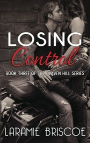 Cover of: Losing Control (Heaven Hill) (Volume 3) | Laramie Briscoe