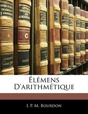 Cover of: Élémens D'arithmétique (French Edition) | L P. M. Bourdon