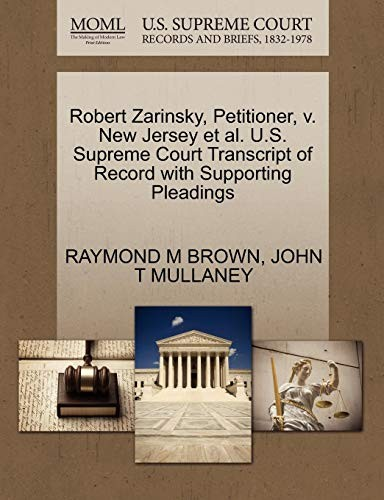 Robert Zarinsky, Petitioner, v. New Jersey et al. U.S. Supreme Court Transcript of Record with Supporting Pleadings by RAYMOND M BROWN, JOHN T MULLANEY