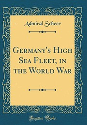 Cover of: Germany's High Sea Fleet, in the World War (Classic Reprint) | Admiral Scheer