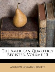 Cover of: The American Quarterly Register, Volume 15 | American Education Society