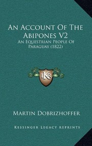 Cover of: An Account Of The Abipones V2: An Equestrian People Of Paraguay (1822) | Martin Dobrizhoffer