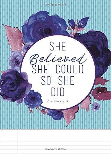 Composition Notebook. She Believed She Could So She Did: Teal And Blue Floral Journal To Write In by Mango House Publishing