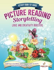 Cover of: Activity Book 1st Grade. Picture Reading Storytelling. Logic and Creativity Boosters : Fairytale Coloring and Fantasy Dot to Dots. Kids Activity Books Ages 4-8 | Speedy Kids