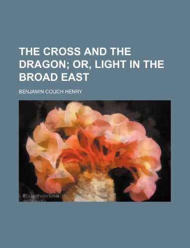The Cross and the Dragon by Benjamin Couch Henry