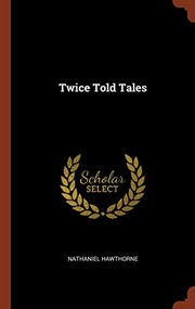 Cover of: Twice Told Tales | Nathaniel Hawthorne