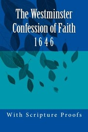 Cover of: The Westminster Confession of Faith | by Various Authors