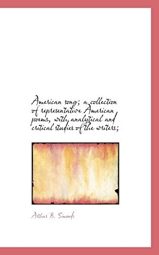 American song; a collection of representative American poems, with analytical and critical studies o by Arthur B. Simonds
