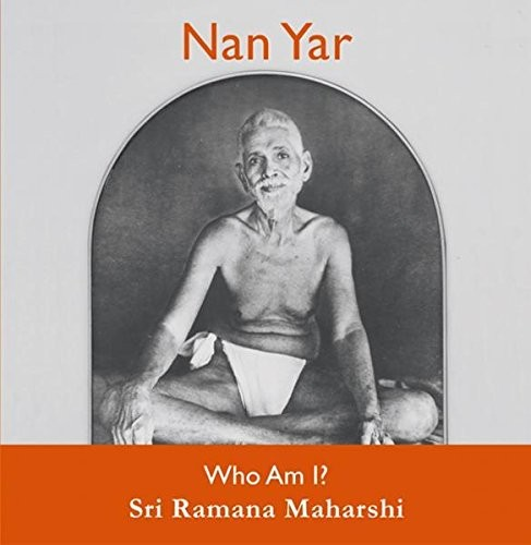 Nan Yar - Who am I? by Sri Ramana Maharshi